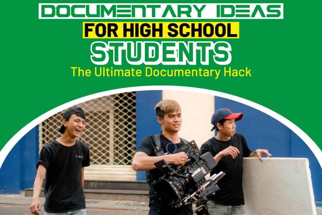 Documentary Ideas for High School Students