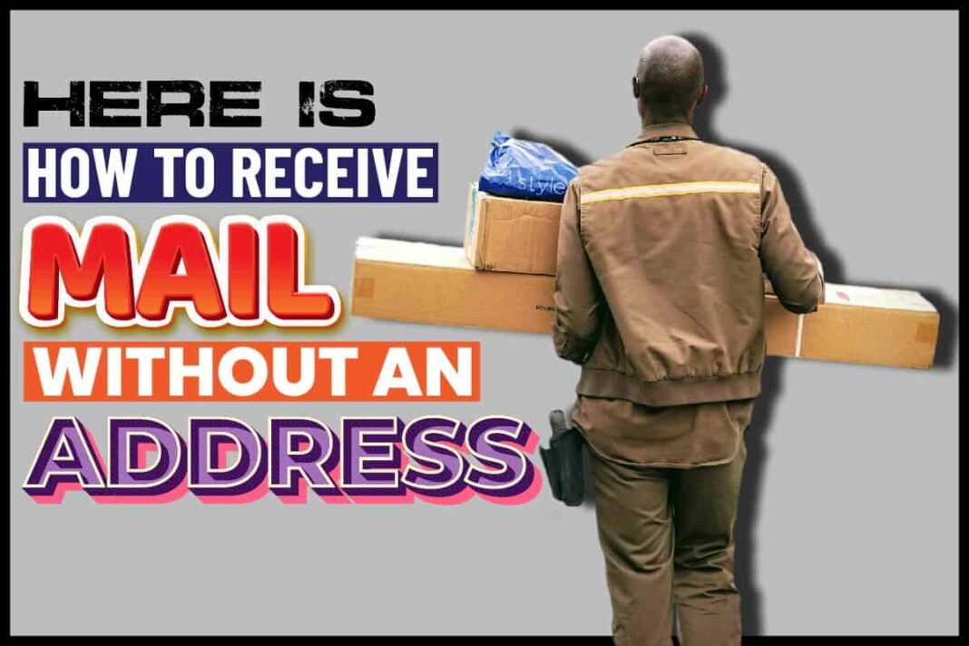 Here Is How To Receive Mail Without An Address