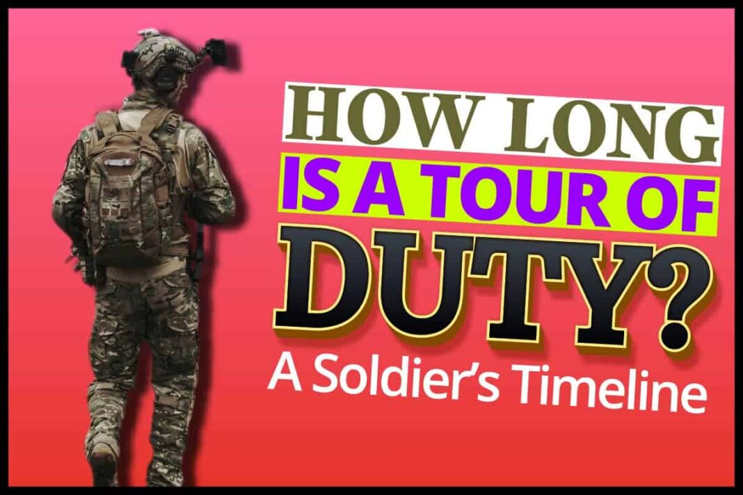 How Long Is A Tour Of Duty
