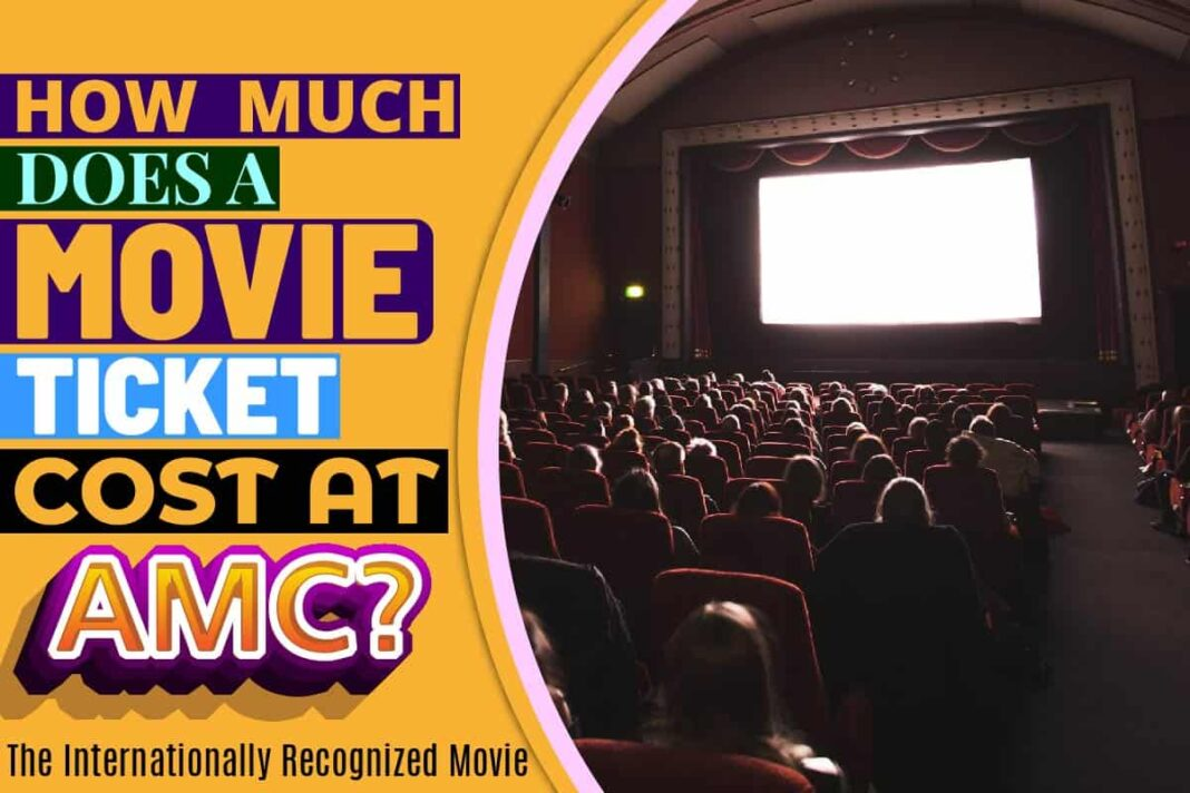 How Much Does a Movie Ticket Cost at AMC