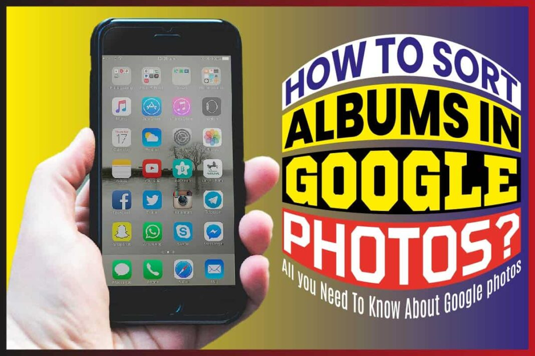 How to Sort Albums In Google Photos