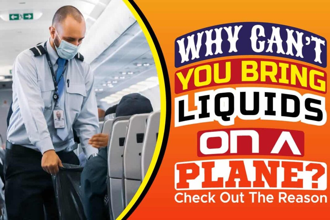 Why Can't You Bring Liquids On A Plane