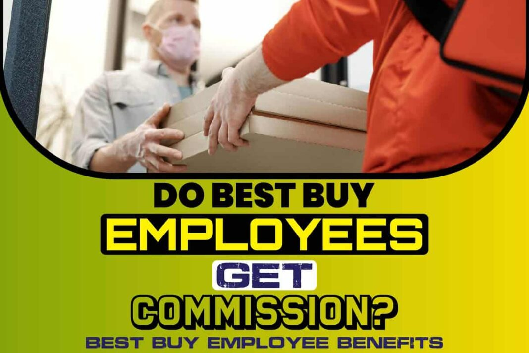 Do Best Buy Employees Get Commission..