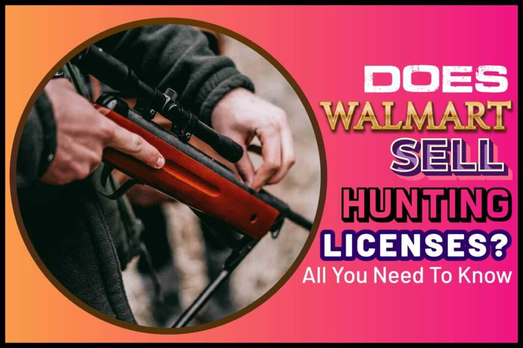 Does Walmart Sell Hunting Licenses