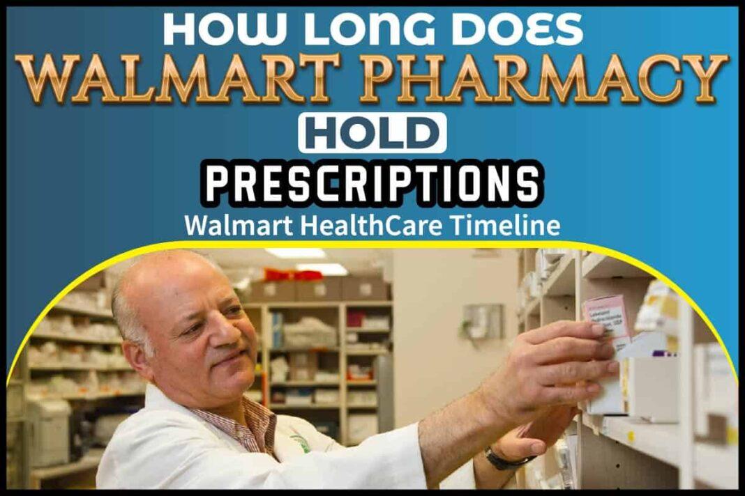 How Long Does Walmart Pharmacy Hold Prescriptions