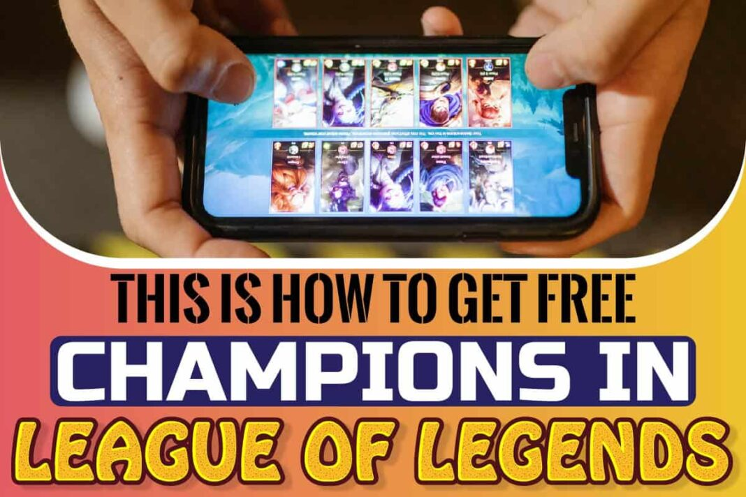 This Is How To Get Free Champions In League Of Legends