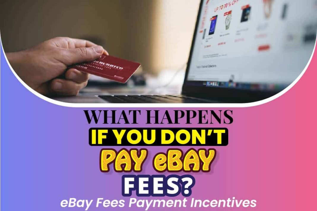 What Happens If You Don't Pay eBay Fees