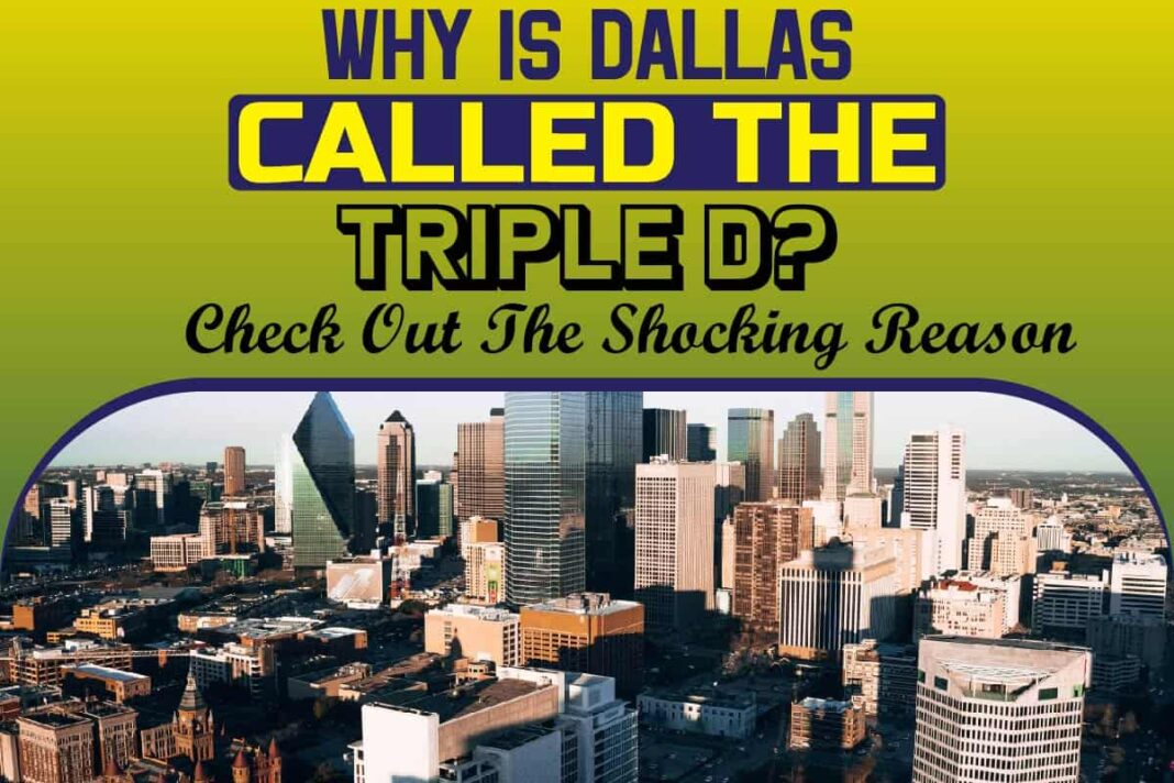 Why Is Dallas Called The Triple D