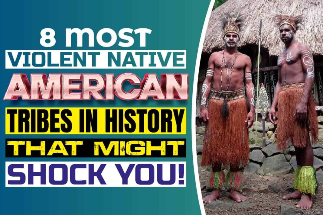 8 Most Violent Native American Tribes in History That Might Shock You
