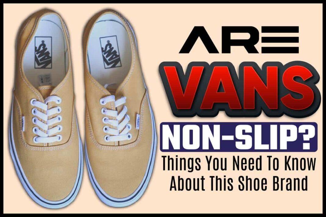Are Vans Non-slip