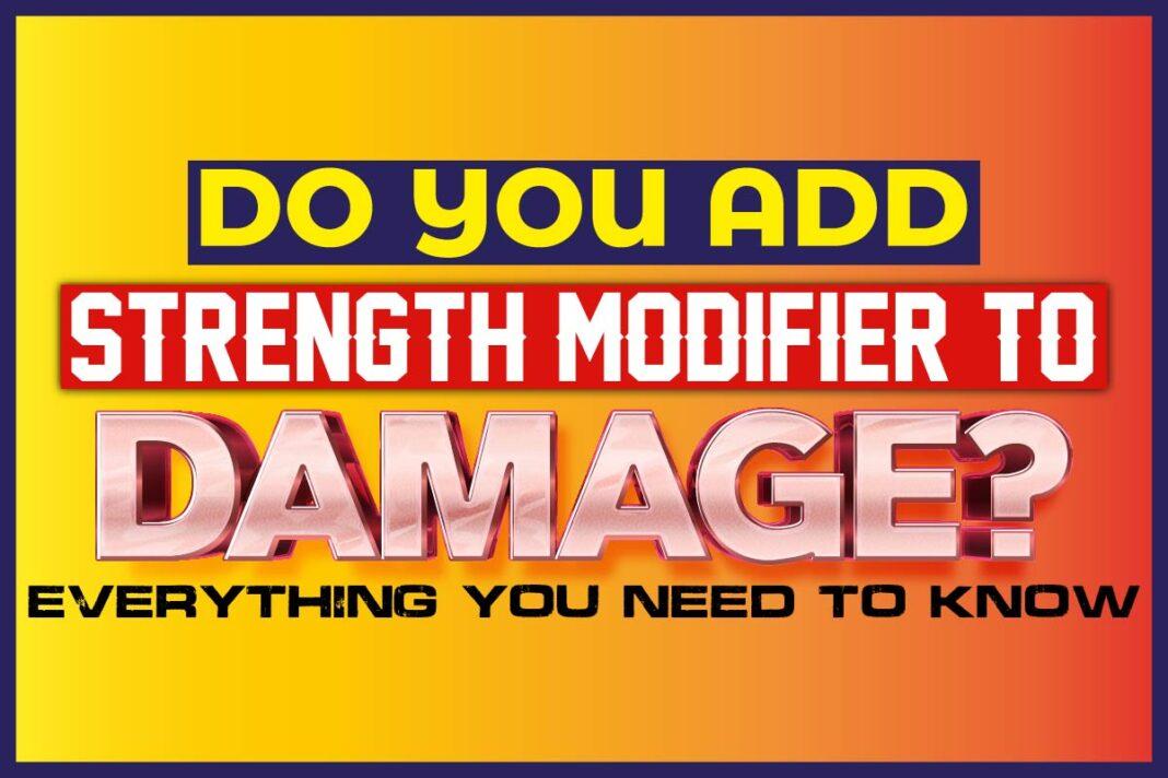 Do You Add Strength Modifier To Damage