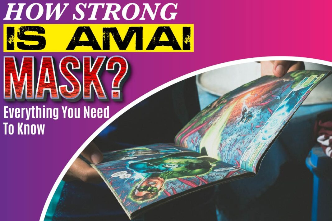 How Strong Is Amai Mask