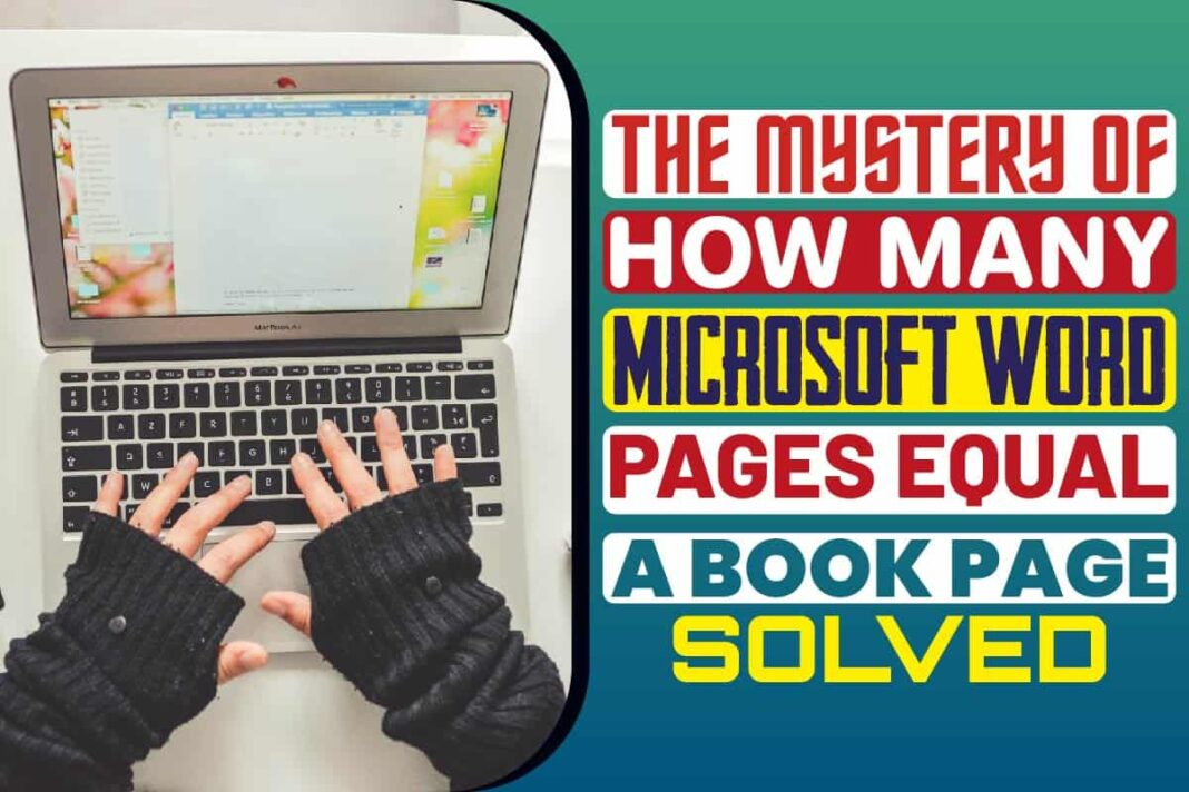 The Mystery of How Many Microsoft Word Pages Equal a Book Page