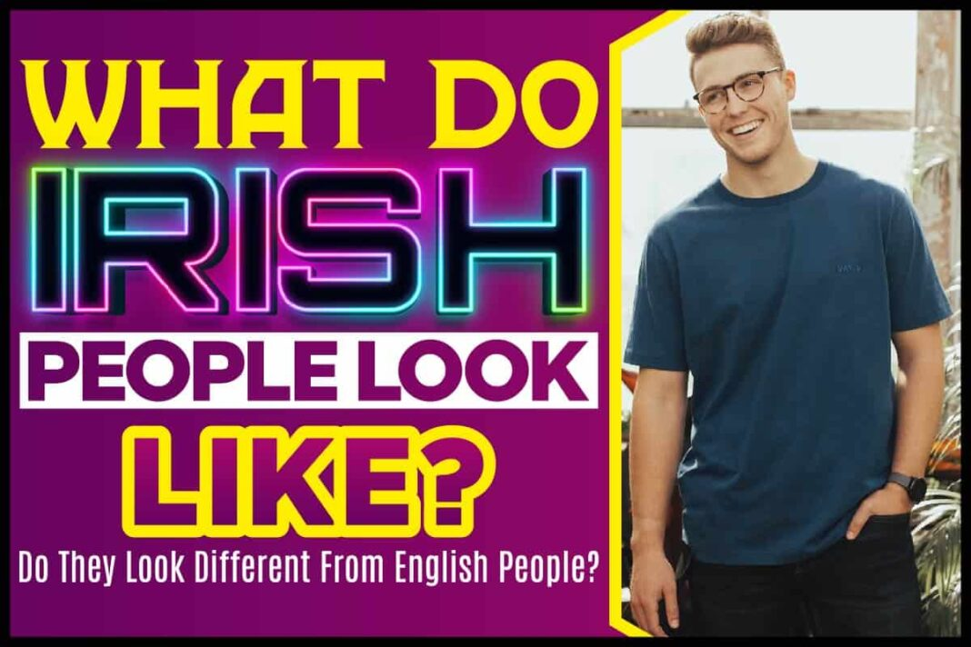 What Do Irish People Look Like