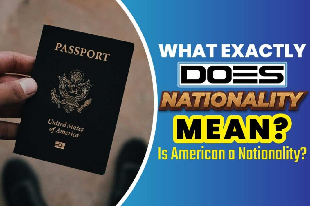 What Exactly Does Nationality Mean