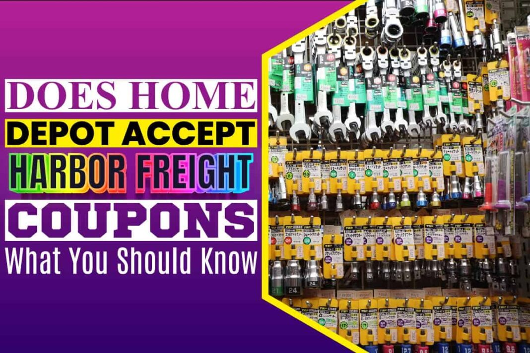 Does Home Depot Accept Harbor Freight Coupons