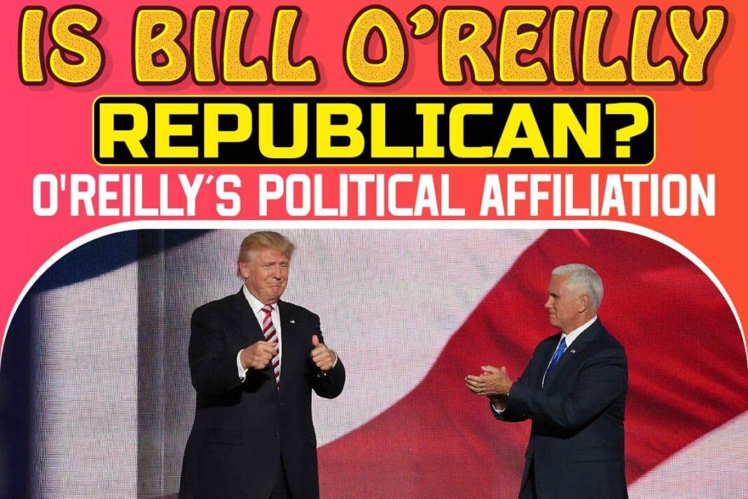 Is Bill O'Reilly Republican